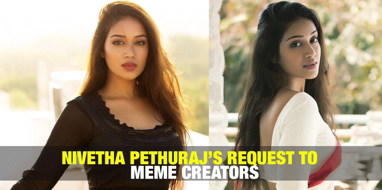 Nivetha Pethuraj's Request to Meme Creators 1