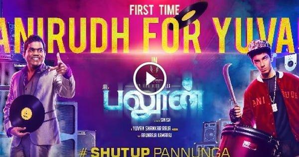 Shut Up Pannunga Song - Yuvan Shankar Raja | Anirudh Ravichander 1