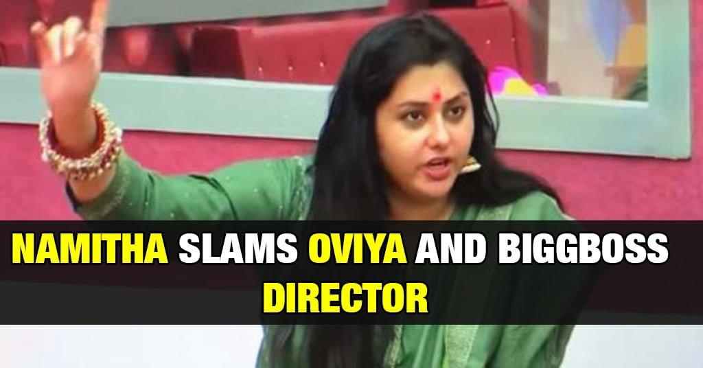 Namitha Slams Oviya and Bigg Boss Directors 3