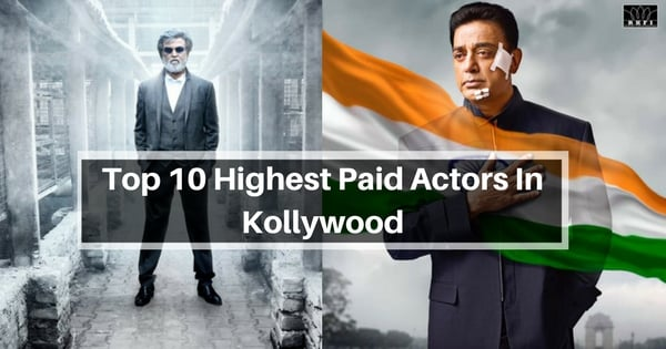 Top 10 Highest Paid Actors In Kollywood 1